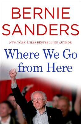 Bernie Sanders upcoming book: Where We Go from Here
