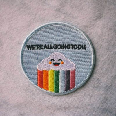 We're All Going to Die Embroidered Patch