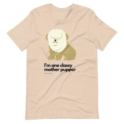 Classy Mother Pupper Tee